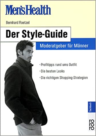 0e63d1585cff Men s Health  Der Style-Guide. Moderatgeber für Männer  Amazon.de  Bernhard  Roetzel  Bücher