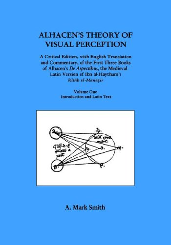 Alhacen's Theory of Visual Perception (First Three Books of Alhacen's De Aspectibus), Volume One--Introduction and Latin
