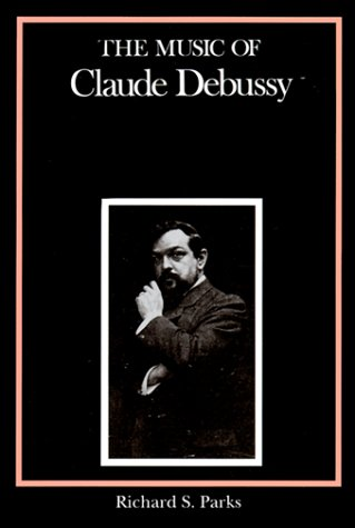 Music of Claude Debussy (Composers of the Twentieth Century -