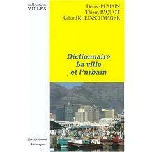 Dictionnaire: la Ville et l'Urbain (anthropos)