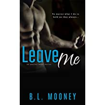 Leave Me (No Matter What Book 2)