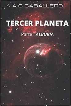 Book's Cover of Tercer Planeta: Alburia (Español) Tapa blanda – 22 octubre 2020