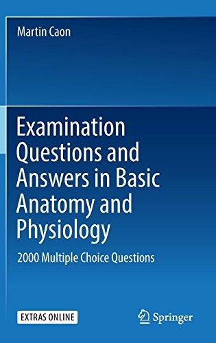 Examination Questions and Answers in Basic Anatomy and Physiology: 2000 Multiple Choice Questions