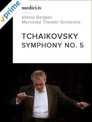 Tchaikovsky, Symphony No. 5 - Valery Gergiev, Mariinsky Theater Orchestra