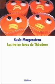 Les treize tares de Théodore par Susie Morgenstern
