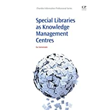 Special Libraries as Knowledge Management Centres