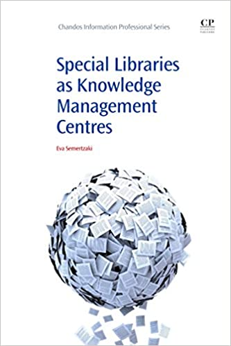 Book Special Libraries as Knowledge Management Centres (Chandos Information Professional Series)