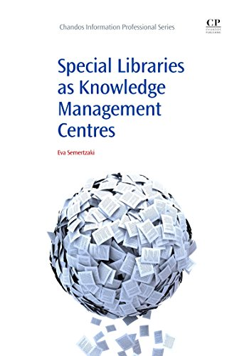 Special Libraries as Knowledge Management Centres (Chandos Information Professional Series) by Chandos Publishing