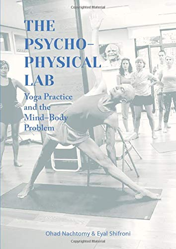 The Psychophysical Lab: Yoga Practice and the Mind-Body ...