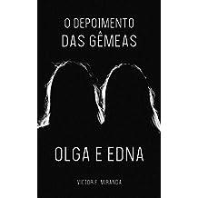 O Depoimento das Gêmeas Olga e Edna (Portuguese Edition)