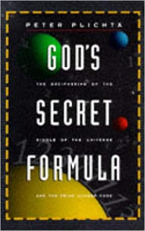 God's Secret Formula: Deciphering the Riddle of the Universe