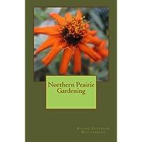 Northern Prairie Gardening