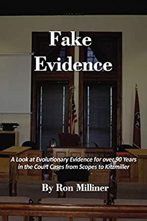 Fake Evidence: A Look at Evolutionary Evidence for over 90 Years in the Court Cases from Scopes to Kitzmiller (English Edition)