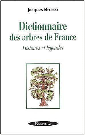 Livres Dictionnaire des arbres de France : Histoire et légendes epub, pdf