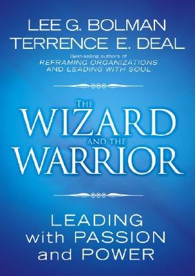 The Wizard and the Warrior: Leading with Passion and Power   [WIZARD & THE WARRIOR] [Hardcover] pdf epub