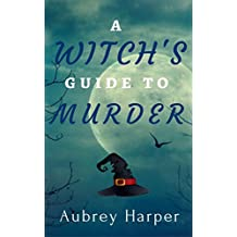 A Witch's Guide to Murder (A Book & Candle Mystery Book 1) (English Edition)
