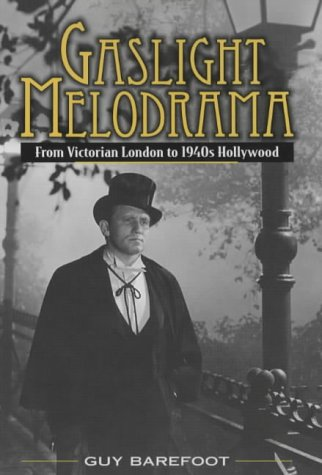 Read Online Gaslight Melodrama: From Victorian London to 1940s Hollywood PDF