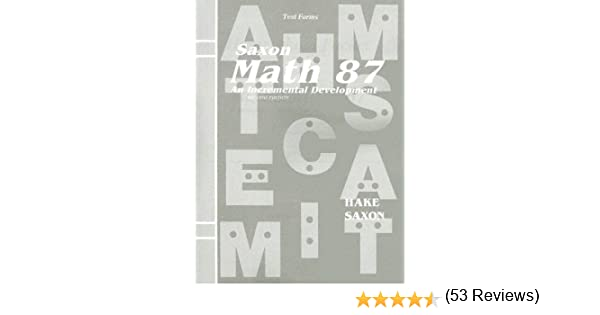 Amazon.com: Saxon Math 87: An Incremental Development (Test Forms ...