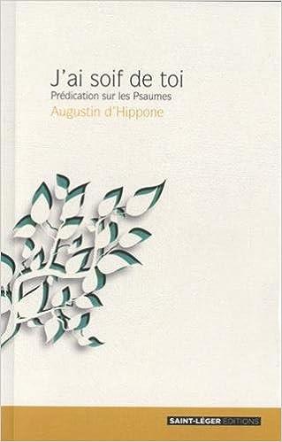 Lire J'ai soif de toi : Prédications sur les Psaumes pdf ebook