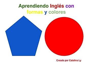 Aprendiendo Inglés con formas y colores: Libro de Inglés para ...