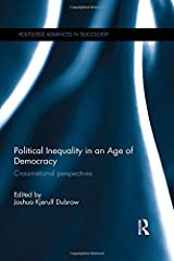 Political Inequality in an Age of Democracy: Cross-national Perspectives (Routledge Advances in Sociology) (2014-07-08) Hardcover