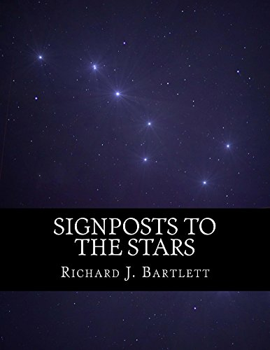 Signposts to the Stars: An Absolute Beginner's Guide to Learning the Night Sky and Exploring the Constellations