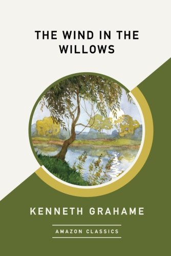 The Wind in the Willows (AmazonClassics Edition)