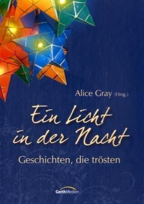 Ein Licht in der Nacht: Geschichten, die trösten
