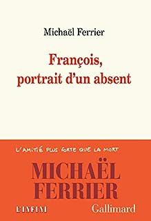 François, portrait d'un absent, Ferrier, Michaël
