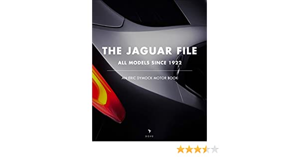 The Jaguar File: All Models Since 1922 (An Eric Dymock Motor Book), Eric  Dymock, EBook   Amazon.com