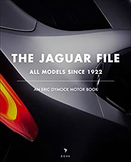 Ordinaire The Jaguar File: All Models Since 1922 (An Eric Dymock Motor Book) By