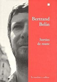 Sorties de route par Bertrand Belin