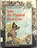 Into the Painted Bear Lair, Pamela Stearns, 0395247365