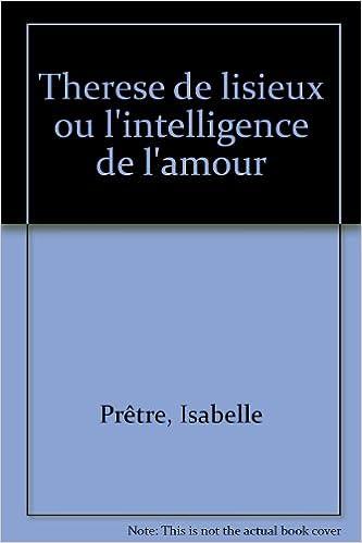 Téléchargement En Ligne Gratuit Ebooks Thérèse De Lisieux Ou L