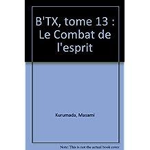 B'TX T13 : LE COMBAT DE L'ESPRIT