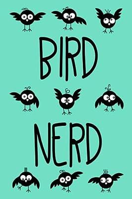 Bird Nerd: Bird Watching Notebook Journal