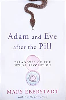 Book Adam and Eve After the Pill: Paradoxes of the Sexual Revolution