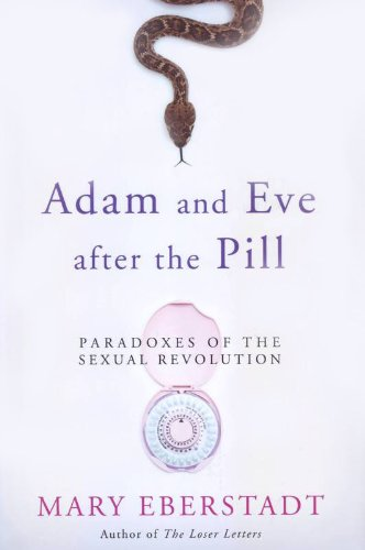 Adam and Eve After the Pill: Paradoxes of the Sexual Revolution]()