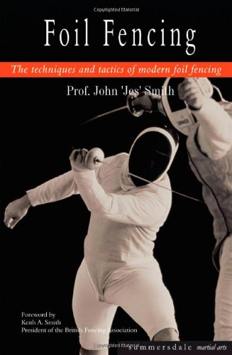 Foil Fencing: The Techniques and Tactics of Modern Foil Fencing