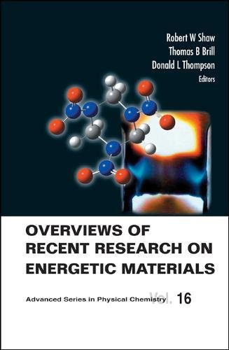 Overviews Of Recent Research On Energetic Materials (Advanced Series in Physical Chemistry)