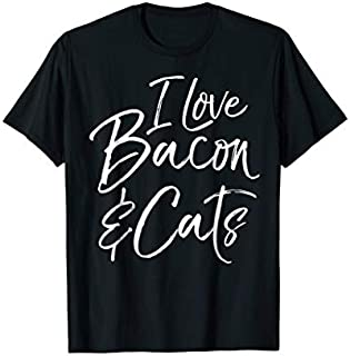 I Love Bacon & Cats  Funny Cute Tee T-shirt | Size S - 5XL