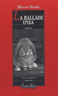 La ballade d'Iza : [roman], Szabó, Magda