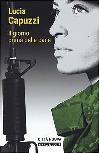 Lucia Capuzzi - Il giorno prima della pace (2019)