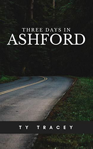 Three Days in Ashford by [Tracey, Ty]