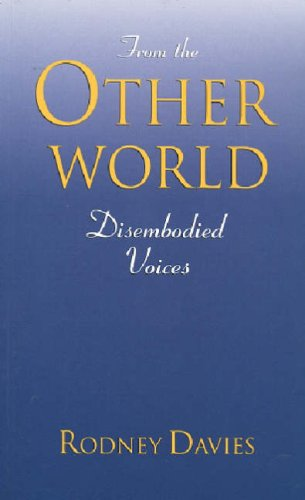 From the Other World: Disembodied Voices