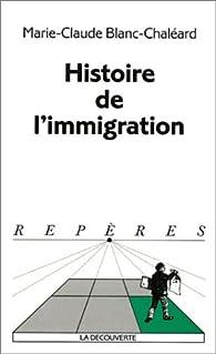 Histoire de l'immigration par Marie-Claude Blanc-Chaléard