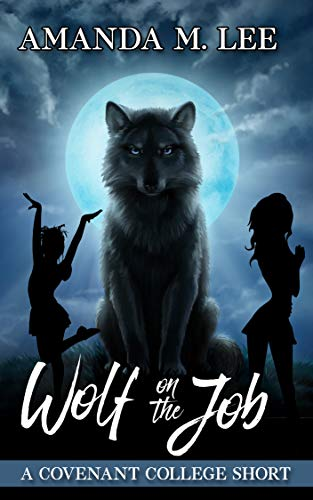 Wolf On the Job: A Covenant College Short by [Lee, Amanda M.]