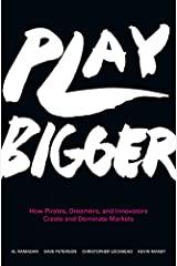 Play Bigger: How Pirates, Dreamers, and Innovators Create and Dominate Markets Hardcover