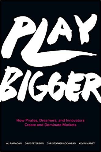 Book Image: Play Bigger: How Pirates, Dreamers, and Innovators Create and Dominate Markets