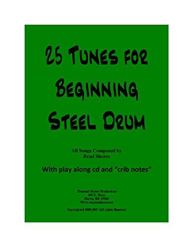 25 Tunes for Beginning Steel Drum (Drum Beginning Steel)